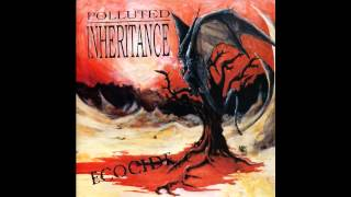 "Polluted Inheritance ""Rottings"""