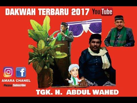 DAKWAH TGK WAHED TERBARU 2017 PISANG SALE LHOK NIBONG