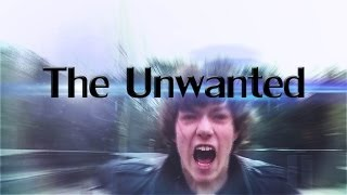 The Unwanted (A Short Film)