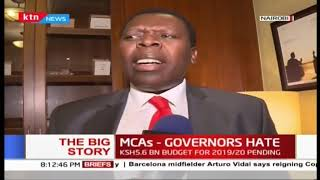 The Big Story: MCAs  - Governors hate