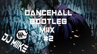 DJ MIIKE - DANCEHALL BOOTLEG MIIX #2 (2017)