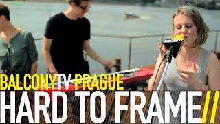 Video HARD TO FRAME - DREAMY EYES (BalconyTV)
