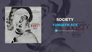Yungeen Ace   Society (AUDIO)