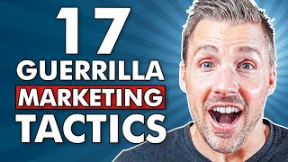 17 Guerrilla Marketing Tactics For Entrepreneurs (PROVEN & EFFECTIVE))
