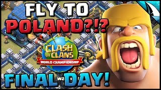 *World Championship* Final Day - Fly To Poland? | Clash of Clans