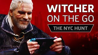 Witcher On-The-Go: The NYC Hunt