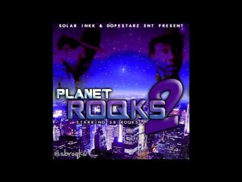 S.B. Roqks- Want More??/ Welcome 2 Planet Roqks 2