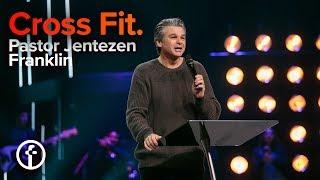 Cross Fit | Pastor Jentezen Franklin