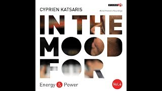 Cyprien Katsaris - In the Mood for Energy & Power, Vol. 4 (Classical Piano Hits)