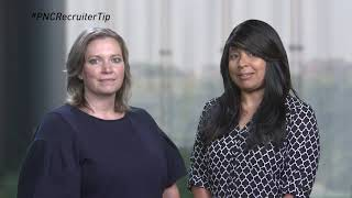 PNC Recruiter Tips