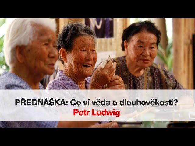 Petr Ludwig: Co ví věda o dlouhověkosti?