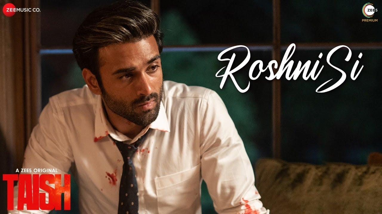 Roshni Si Lyrics - Taish Full Song  Lyrics | Kriti K,Jim, Sanjeeda, Harshvardhan - Lyricworld