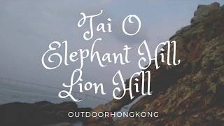Tai O - Lion Hill - Elephant Hill - General Rock