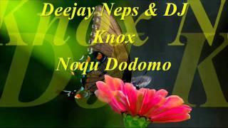 Deejay Neps & DJ Knox - Noqu Dodomo
