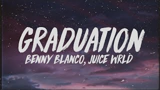 Benny Blanco   Graduation (Lyrics) Ft. Juice Wrld