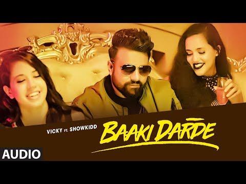 Baaki Darde: Vicky (Full Audio Song) Showkidd