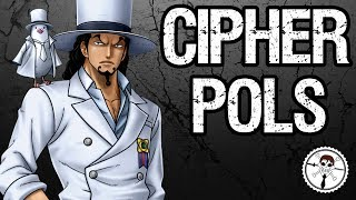 Cipher Pols Explained! CP9 & Aigis 0 - One Piece Discussion