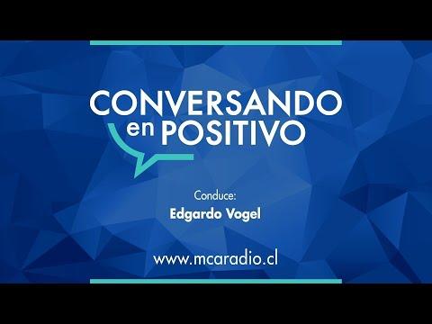 [MCA Radio] Egidio Contreras y Laura Martínez - Conversando en Positivo