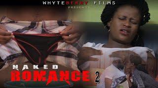 NAKED ROMANCE 2 || 2020 PREMIUM MOVIES || LATEST NOLLYWOOD MOVIES