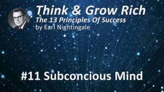 Think & Grow Rich 13 Success Principles by Earl Nightingale - #11 Subconcious Mind