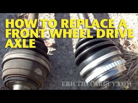 How To Replace A Front Wheel Drive Axle - EricTheCarGuy Mp3