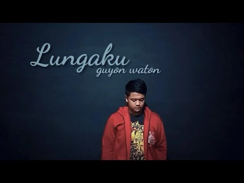 Akustik Lungaku Guyon Waton Cover By Chandra