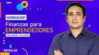 WORKSHOP: Finanzas para emprendedores con Samuel Villazana