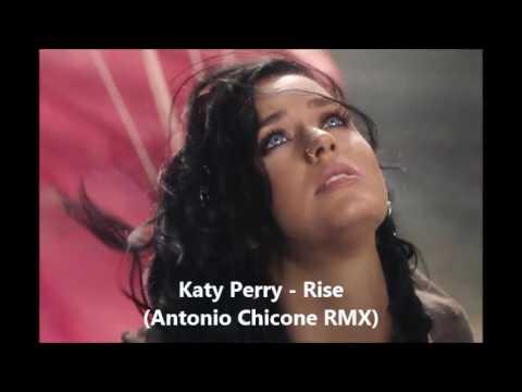 Katy Perry – Rise (Antonio Chicone RMX)