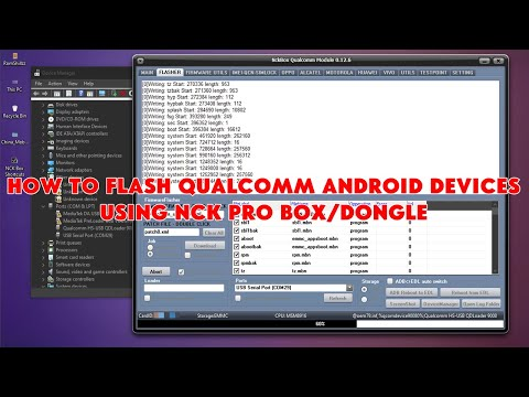 How To Flash Qualcomm Android Devices Using NCK Pro Box/Dongle - [romshillzz]
