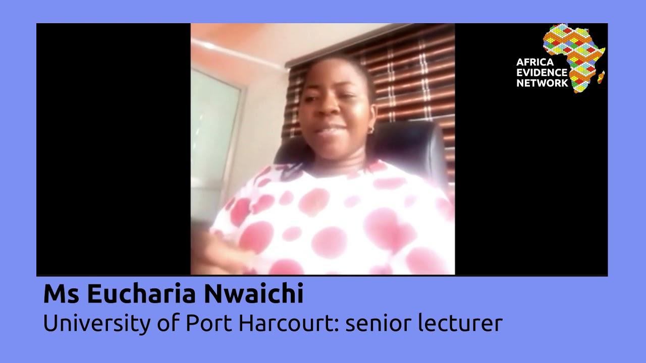 Africa Evidence Week 2021: Emerging EIDM leader_Eucharia Nwaichi: why I fell in love with EIDM