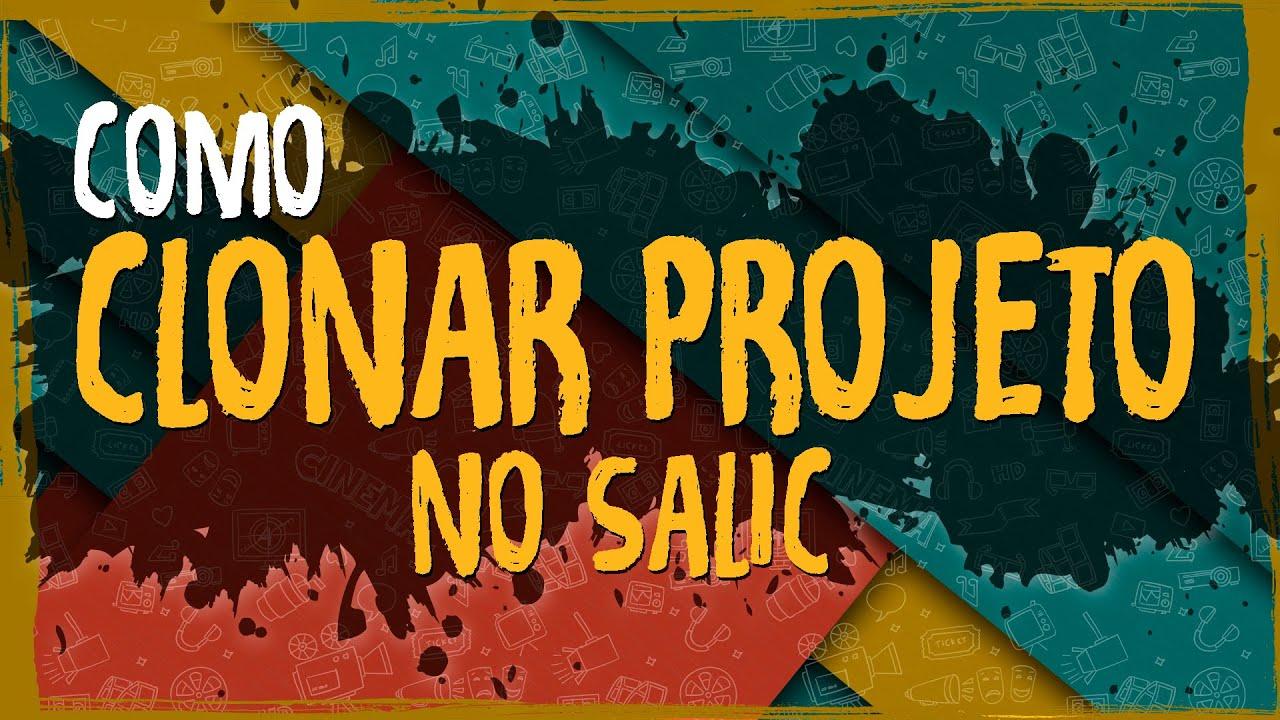 Clonar Projeto no SALICWEB
