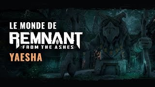 Le monde de Remnant: From the Ashes - Yaesha