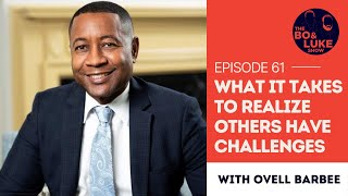 """""""What It Takes To Realize Others Have Challenges"""" with Ovell Barbee (Season 3, Ep. 1)"""