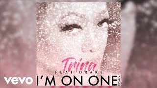 Trina, Drake - I'm On One [REMIX] (Artwork Video)