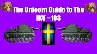 The Unicorn Guide to the Ikv 103 - World of Tanks
