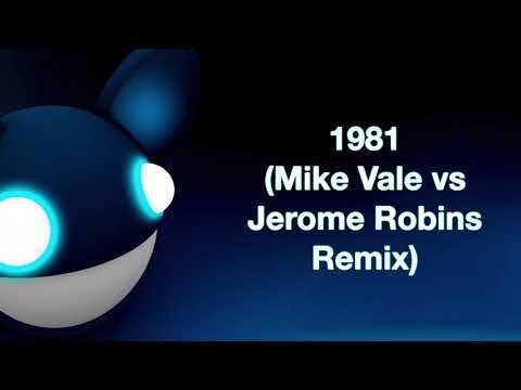 deadmau5 / 1981 (Mike Vale vs Jerome Robins Remix) [full version]