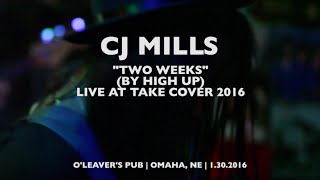 CJ Mills | 'Two Weeks' by High Up | HN Live at Take Cover 2016