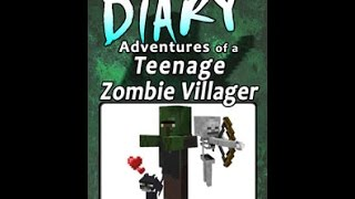 Minecraft Diary of a Teenage Zombie Villager - Unofficial Fan Fiction Kids Book - Skeleton Steve