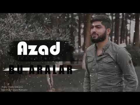 Azad - Bu Aralar 2021 yeni mp3 azeri mp3 yukle - mp3.DINAMIK.az