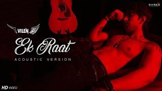 Vilen | Ek Raat (Acoustic Version) 2019