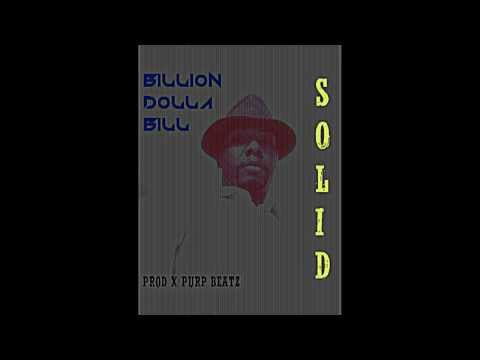"Billion Dolla Bill ""SOLID"" (Prod x PurpBeats)"