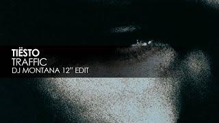 Tiësto - Traffic (DJ Montana 12' Edit)