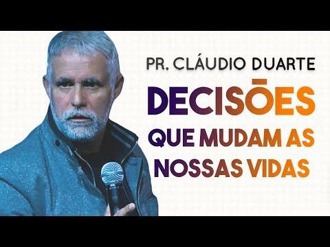 Pastor Cláudio Duarte - DECISÕES que mudam as nossas VIDAS!   Palavras de Fé