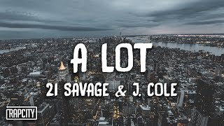 21 Savage - A Lot ft. J. Cole (Lyrics)