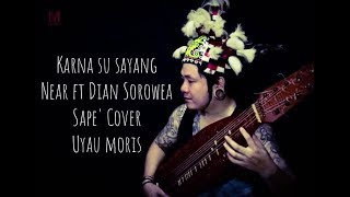 Karna Su Sayang - Near Ft Dian Sorowea I Sape' Cover - Uyau Moris