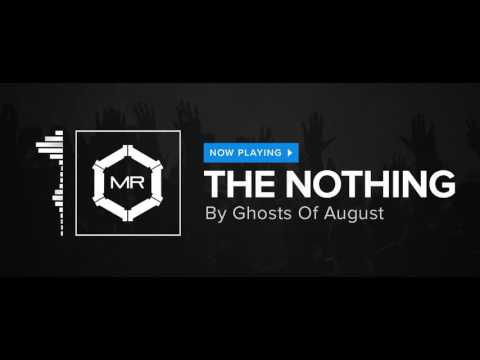 Ghosts Of August - The Nothing [HD]