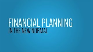 Financial Planning In The New Normal