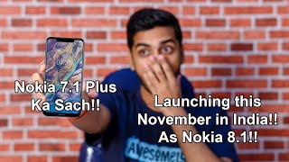 Nokia 7.1 Plus Ka Asli Sach!! Launching this November in India as Nokia 8.1!! Price, Specifications!