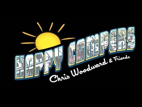 """Chris Woodward - """"Happy Campers"""" (Official Music Video)"""