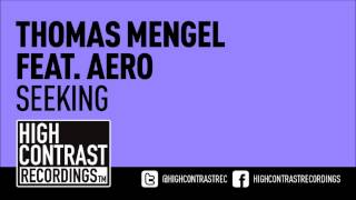 Thomas Mengel Feat. AERO - Seeking [High Contrast Recordings]
